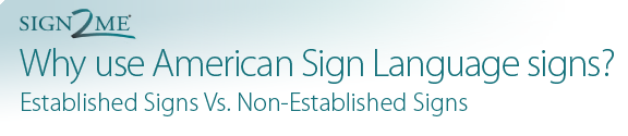 Why use American Sign Language signs?